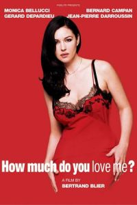 How Much Do You Love Me? (Combien tu m'aimes?) (2005)