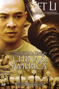Once Upon a Time in China and America (Wong fei hung VI: Sai wik hung see) (1997)
