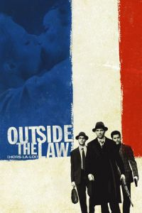 Outside the Law (Hors la loi) (2010)