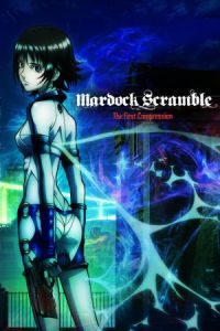 Mardock Scramble: The First Compression (Marudukku sukuranburu: Asshuku) (2010)