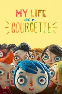 My Life as a Zucchini (Ma vie de Courgette) (2016)