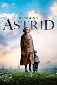 Becoming Astrid (Unga Astrid) (2018)