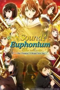 Sound! Euphonium the Movie – Our Promise: A Brand New Day (Gekijoban Hibike! Euphonium: Chikai no Finale) (2019)
