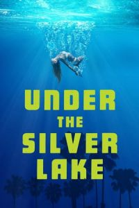 Nonton Under the Silver Lake (2018) Film Subtitle Indonesia Streaming Movie Download Gratis Online